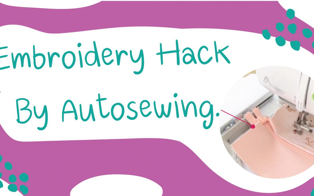 Embroidery Hack By Autosewing.